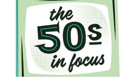 The 50's in Focus